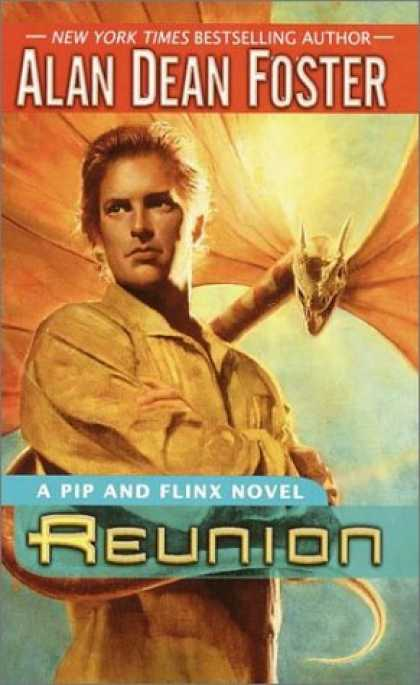 Bestselling Sci-Fi/ Fantasy (2007) - Reunion: A Pip and Flinx novel by Alan Dean Foster