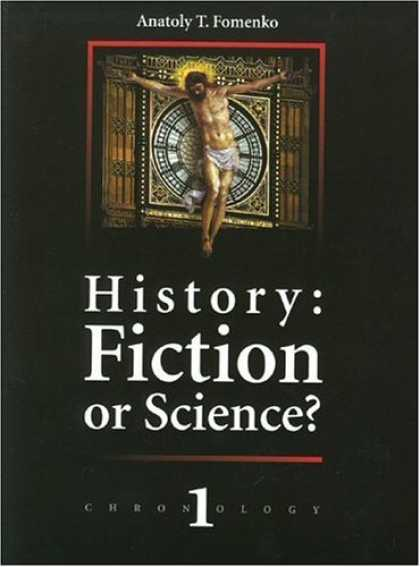 Bestselling Sci-Fi/ Fantasy (2007) - History: Fiction or Science? (Chronology, No. 1) by Anatoly Fomenko