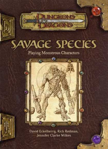 Bestselling Sci-Fi/ Fantasy (2007) - Savage Species: Playing Monstrous Characters (Dungeons & Dragons Supplement) by