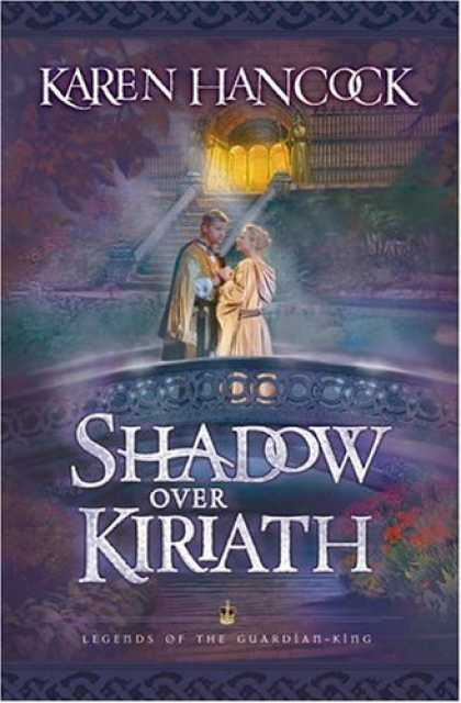 Bestselling Sci-Fi/ Fantasy (2007) - Shadow Over Kiriath (Legends of the Guardian-King) by Karen Hancock