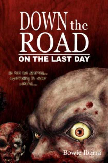 Bestselling Sci-Fi/ Fantasy (2007) - Down the Road: On the Last Day by Bowie Ibarra