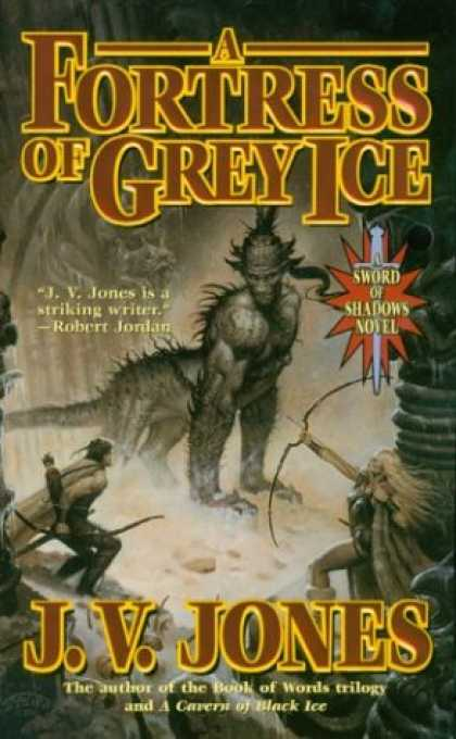 Bestselling Sci-Fi/ Fantasy (2007) - A Fortress of Grey Ice: Book Two of Sword of Shadows by J. V. Jones