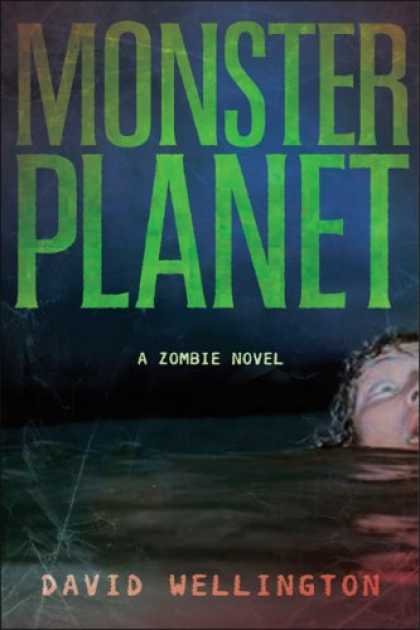 Bestselling Sci-Fi/ Fantasy (2007) - Monster Planet: A Zombie Novel by David Wellington
