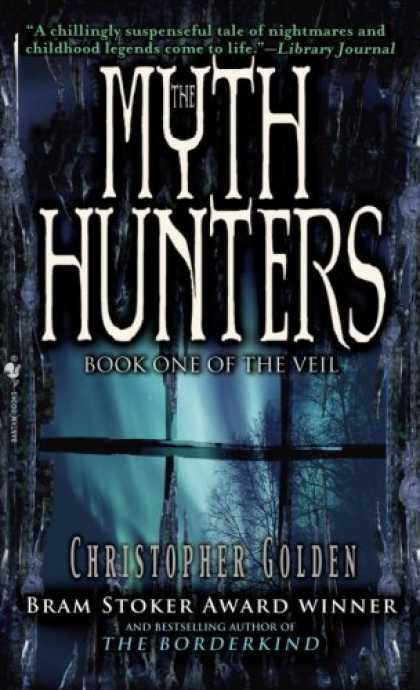 Bestselling Sci-Fi/ Fantasy (2007) - The Myth Hunters (The Veil) by Christopher Golden