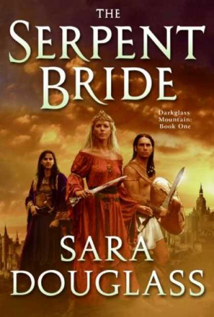 Bestselling Sci-Fi/ Fantasy (2007) - The Serpent Bride (DarkGlass Mountain, Book 1) by Sara Douglass