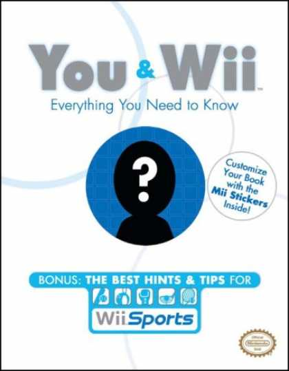 Bestselling Sci-Fi/ Fantasy (2007) - You and Wii: Everything You Need to Know (Prima Official Game Guides) by Dan Bir