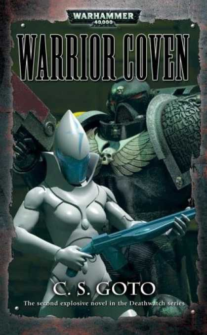Bestselling Sci-Fi/ Fantasy (2007) - Deathwatch: Warrior Coven (Warhammer 40,000 Novels) by Cassern S Goto