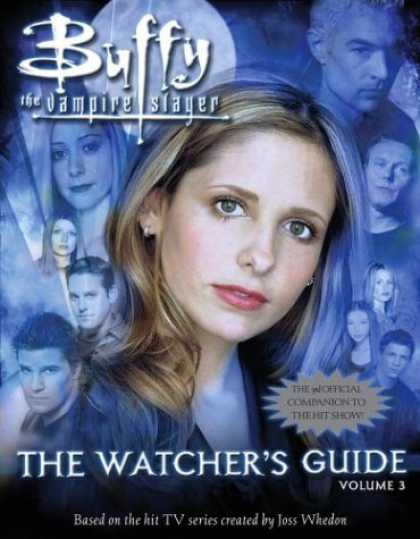 Bestselling Sci-Fi/ Fantasy (2007) - The Watcher's Guide, Volume 3 (Buffy the Vampire Slayer) by Paul Ruditis