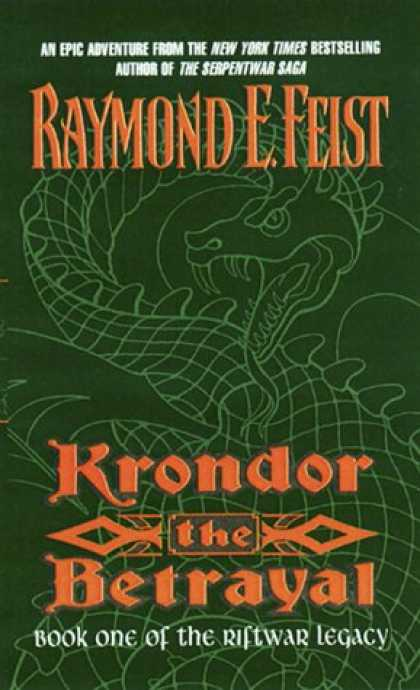 Bestselling Sci-Fi/ Fantasy (2007) - Krondor the Betrayal:: Book One of the Riftwar Legacy by Raymond E. Feist