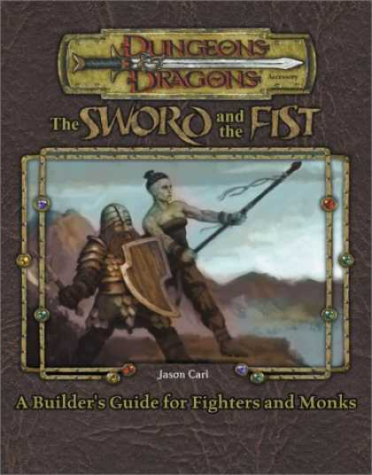 Bestselling Sci-Fi/ Fantasy (2007) - Sword and Fist: A Guidebook to Fighters and Monks (Dungeon & Dragons d20 3.0 Fan