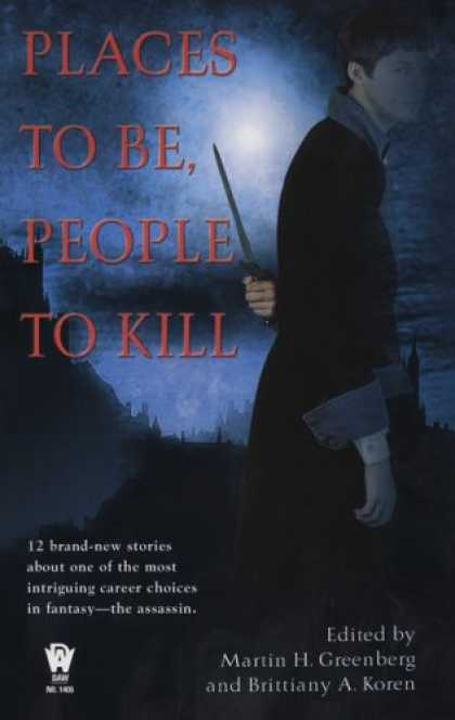 Bestselling Sci-Fi/ Fantasy (2007) - Places To Be, People To Kill (Daw Book Collectors)