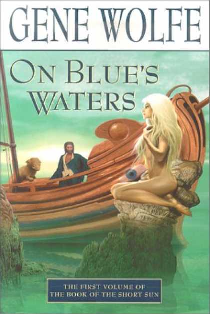 Bestselling Sci-Fi/ Fantasy (2007) - On Blue's Waters: Volume One of 'The Book of the Short Sun' (Book of the Short S