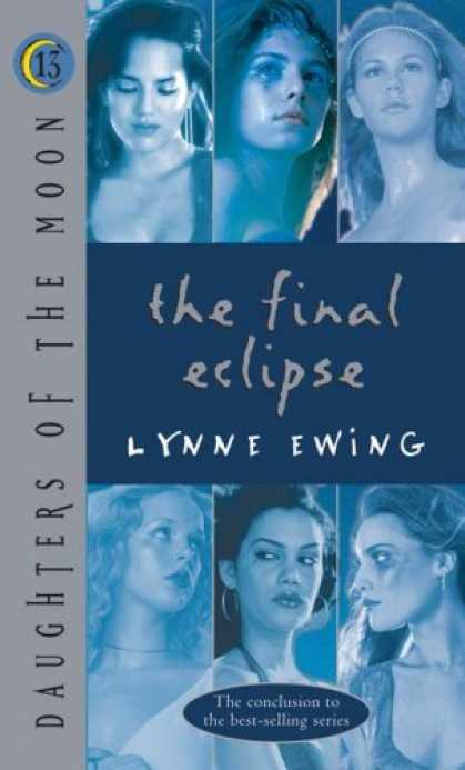 Bestselling Sci-Fi/ Fantasy (2007) - Daughters of the Moon: The Final Eclipse - #13 (Daughters of the Moon) by Lynne