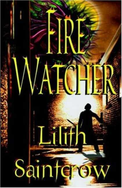 Bestselling Sci-Fi/ Fantasy (2007) - Fire Watcher (The Watcher Series, Book 3) by Lilith Saintcrow