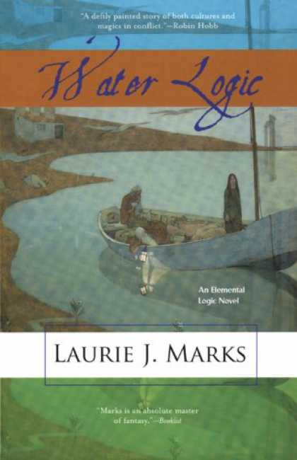 Bestselling Sci-Fi/ Fantasy (2007) - Water Logic: An Elemental Logic Novel by Laurie J. Marks