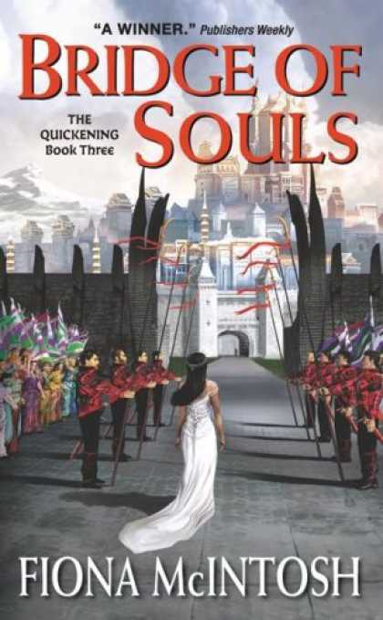 Bestselling Sci-Fi/ Fantasy (2007) - Bridge of Souls: The Quickening Book Three (Quickening) by Fiona Mcintosh