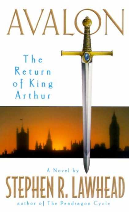 Bestselling Sci-Fi/ Fantasy (2007) - Avalon:: The Return of King Arthur by Stephen R. Lawhead
