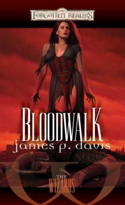 Bestselling Sci-Fi/ Fantasy (2007) - Bloodwalk (Forgotten Realms: The Wizards) by James P. Davis