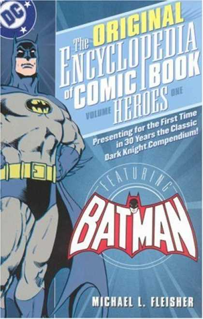 Bestselling Sci-Fi/ Fantasy (2007) - Encyclopedia of Comic Book Heroes: Batman - Volume 1 (Original Encyclopedia) by
