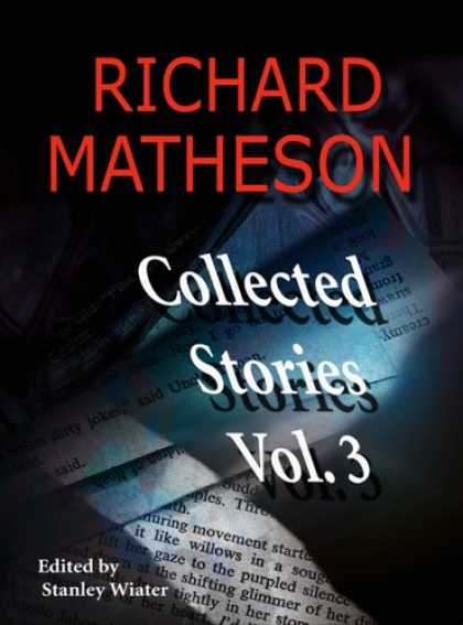 Bestselling Sci-Fi/ Fantasy (2007) - Richard Matheson: Collected Stories, Vol. 3 (Richard Matheson: Collected Stories