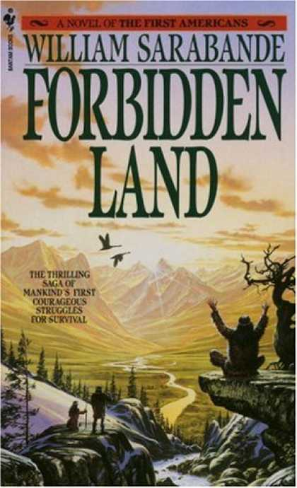 Bestselling Sci-Fi/ Fantasy (2007) - Forbidden Land: First Americans, Book III by William Sarabande