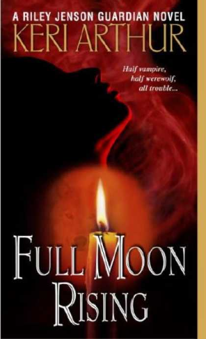 Bestselling Sci-Fi/ Fantasy (2007) - Full Moon Rising (Riley Jensen, Guardian, Book 1) by Keri Arthur