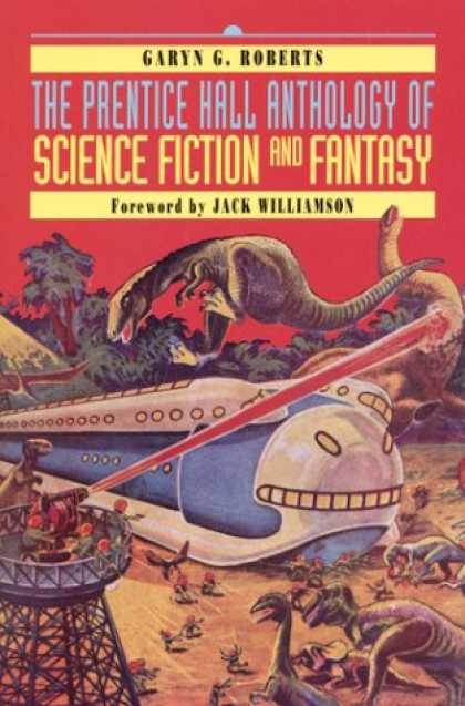 Bestselling Sci-Fi/ Fantasy (2007) - Prentice Hall Anthology of Science Fiction and Fantasy, The by Garyn G. Roberts