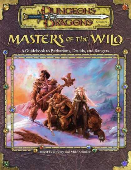 Bestselling Sci-Fi/ Fantasy (2007) - Masters of the Wild: A Guidebook to Barbarians, Druids, and Rangers (Dungeon & D