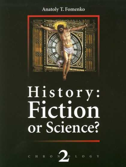 Bestselling Sci-Fi/ Fantasy (2007) - History: Fiction or Science? Chronology 2 (Chronology) by Anatoly T Fomenko