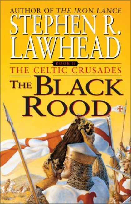 Bestselling Sci-Fi/ Fantasy (2007) - The Black Rood (The Celtic Crusades #2) by Stephen R. Lawhead