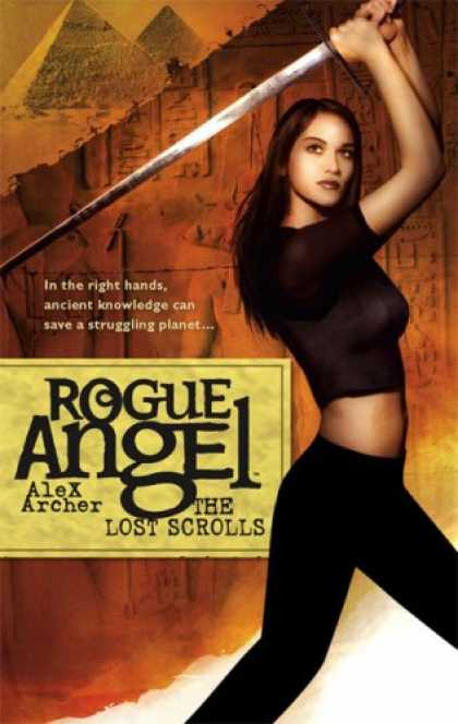 Bestselling Sci-Fi/ Fantasy (2007) - The Lost Scrolls (Rogue Angel) by Alex Archer
