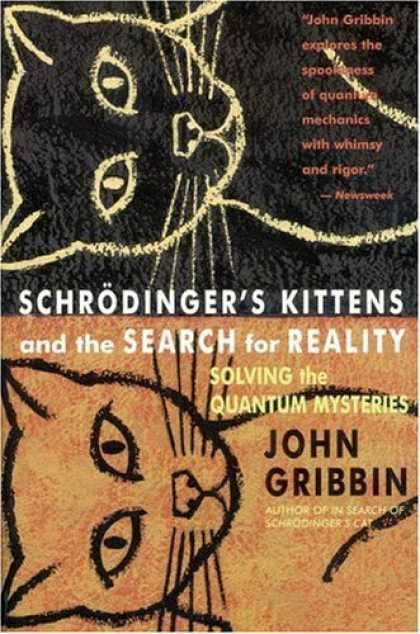 Bestselling Sci-Fi/ Fantasy (2007) - Schrodinger's Kittens and the Search for Reality: Solving the Quantum Mysteries