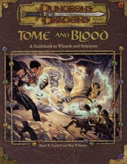 Bestselling Sci-Fi/ Fantasy (2007) - Tome and Blood: A Guidebook to Wizards and Sorcerers (Dungeons & Dragons d20 3.0