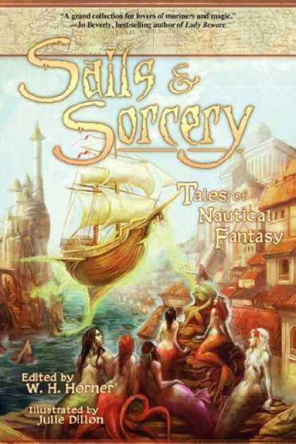 Bestselling Sci-Fi/ Fantasy (2007) - Sails & Sorcery: Tales of Nautical Fantasy by Elaine Cunningham