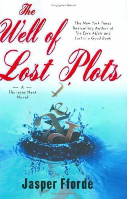 Bestselling Sci-Fi/ Fantasy (2007) - The Well of Lost Plots: A Thursday Next Novel by Jasper Fforde