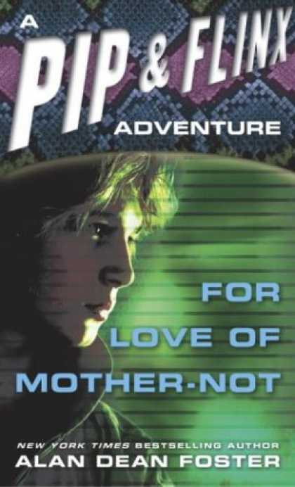 Bestselling Sci-Fi/ Fantasy (2007) - For Love of Mother-Not (Adventures of Pip and Flinx) by Alan Dean Foster