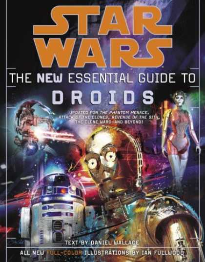 Bestselling Sci-Fi/ Fantasy (2007) - The New Essential Guide to Droids (Star Wars) by Daniel Wallace