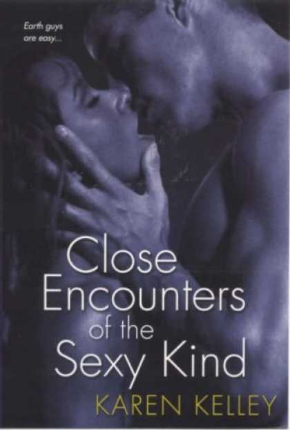 Bestselling Sci-Fi/ Fantasy (2007) - Close Encounters of the Sexy Kind by Karen Kelley