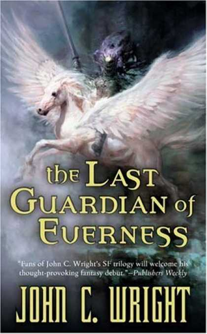 Bestselling Sci-Fi/ Fantasy (2007) - The Last Guardian of Everness (War of the Dreaming 1) by John C. Wright
