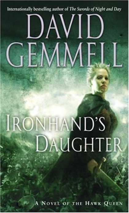 Bestselling Sci-Fi/ Fantasy (2007) - Ironhand's Daughter: A Novel of the Hawk Queen by David Gemmell