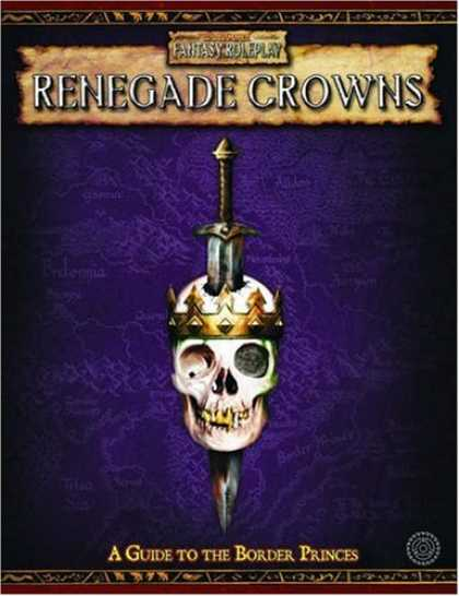 Bestselling Sci-Fi/ Fantasy (2007) - Renegade Crowns: A guide to the Border Princes (Warhammer Fantasy Roleplay: Rene