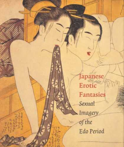 Bestselling Sci-Fi/ Fantasy (2007) - Japanese Erotic Fantasies: Sexual Imagery of the Edo Period by Chris Uhlenbeck