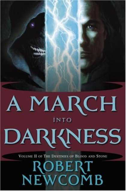 Bestselling Sci-Fi/ Fantasy (2007) - A March into Darkness: Volume II of The Destinies of Blood and Stone by Robert N