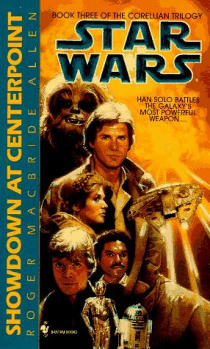 Bestselling Sci-Fi/ Fantasy (2007) - Showdown at Centerpoint (Star Wars: The Corellian Trilogy) by Roger Macbride All