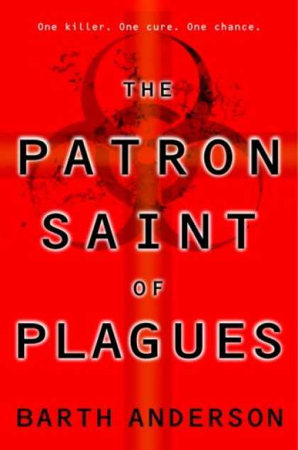 Bestselling Sci-Fi/ Fantasy (2007) - The Patron Saint of Plagues by Barth Anderson