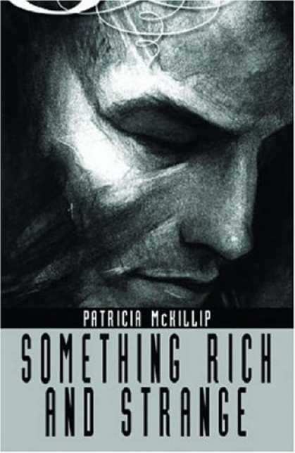 Bestselling Sci-Fi/ Fantasy (2007) - Something Rich and Strange (Ibooks Fantasy Classics) by Patricia McKillip