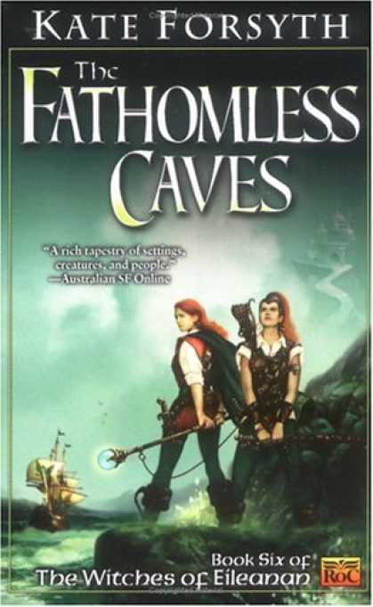 Bestselling Sci-Fi/ Fantasy (2007) - The Fathomless Caves: Book Six of the Witches of Eileanan by Kate Forsyth