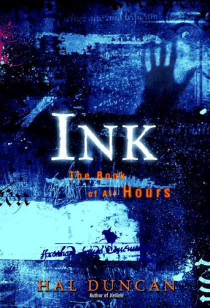 Bestselling Sci-Fi/ Fantasy (2007) - Ink: The Book of All Hours by Hal Duncan