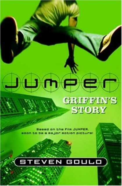 Bestselling Sci-Fi/ Fantasy (2007) - Jumper: Griffin's Story by Steven Gould