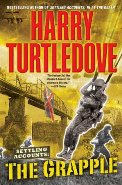 Bestselling Sci-Fi/ Fantasy (2007) - The Grapple (Settling Accounts, Book 3) by Harry Turtledove